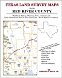 Texas Land Survey Maps for Red River County : With Roads, Railways, Waterways, Towns, Cemeteries and Including Cross-referenced Data from the General Land Office and Texas Railroad Commission, Boyd, Gregory A., 142035082X