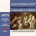 Classicisme et Lumières (Histoire philosophique des arts 3) Rede von Carole Talon-Hugon Gesprochen von: Carole Talon-Hugon