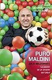 Puro Maldini. La Pasión De Un Amante Del Fútbol
