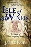 Isle of Winds (The Changeling Series) (Volume 1)