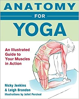 Anatomy for Yoga: An Illustrated Guide to Your Muscles in ...