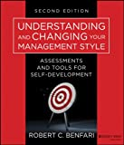 Understanding and Changing Your Management Style, Robert C. Benfari, 1118399463