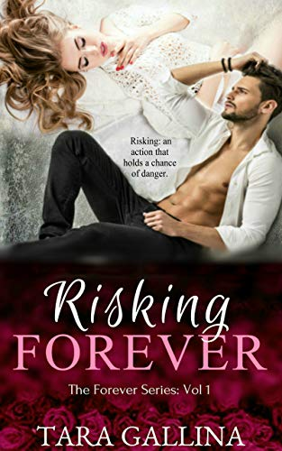 RISKING FOREVER: Vol 1 (The Forever Series): New adult college romance by [GALLINA, TARA]
