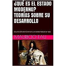 ¿QUÉ ES EL ESTADO MODERNO? TEORÍAS SOBRE SU DESARROLLO: COLECCIÓN RESÚMENES UNIVERSITARIOS Nº 440 (Spanish Edition)