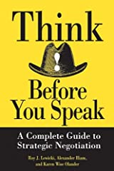 Think Before You Speak: A Complete Guide to Strategic Negotiation Kindle Edition