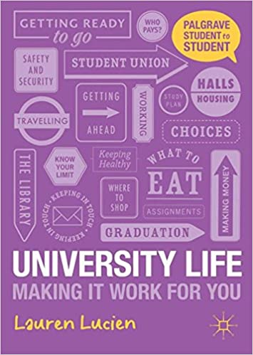 University Life: Making it Work for You (Palgrave Student to Student)