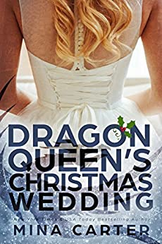 The Dragon Queen's Christmas Wedding (Dragon's Council Book 3) by [Carter, Mina]