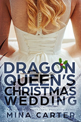 The Dragon Queen's Christmas Wedding by Mina Carter