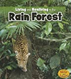 Living and Nonliving in the Rain Forest, Rebecca Rissman, 1410953823