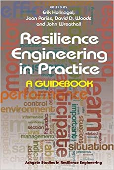 Book Resilience Engineering in Practice: A Guidebook (Ashgate Studies in Resilience Engineering)