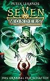 Seven Wonders - Das Grabmal der Schatten (Die Seven Wonders-Reihe, Band 3)