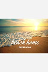 Beach Home Guest Book: Vacation Guest Book for your guests to sign in - Airbnb, VRBO Paperback