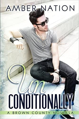 Unconditionally (Brown County) (Volume 4): Amber Nation