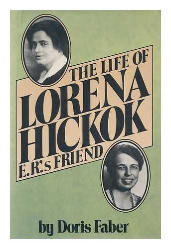 Life of Lorena Hickok E. R.'s Friend