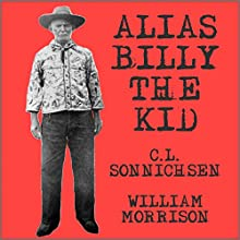 Alias Billy the Kid Audiobook by C. L. Sonnichsen, William Morrison Narrated by Jack Chekijian