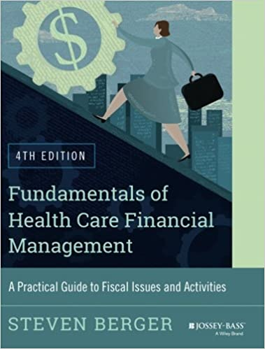 Fundamentals of health care financial management a practical fundamentals of health care financial management a practical guide to fiscal issues and activities 4th edition jossey bass public health 4th edition fandeluxe Images