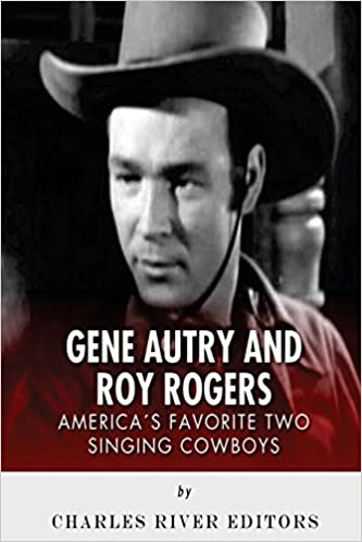 Gene Autry and Roy Rogers: America's Two Favorite Singing Cowboys