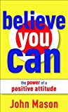 Believe You Can, John Mason, 0800787714