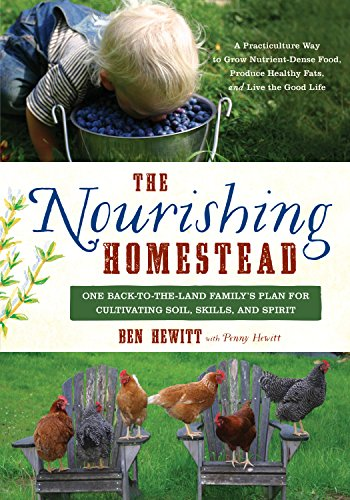 R.E.A.D The Nourishing Homestead: One Back-to-the-Land Family's Plan for Cultivating Soil, Skills, and Spi P.P.T