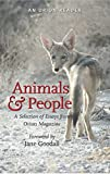 Animals and People : A Selection of Essays from Orion Magazine, Craig Childs, Lisa Couturier, Brian Doyle, David Gessner, Kathleen Jamie, Christopher Ketcham, Amy Leach, J.B. MacKinnon, Sy Montgomery, Mary Oliver, Pattiann Rogers, 1935713108