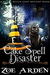 Cake Spell Disaster : A Haven Witch Cozy Mystery Book