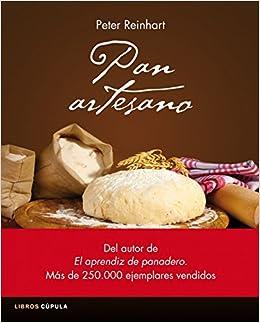 Pan artesano: Recetas rápidas y fáciles de todo el mundo para ...