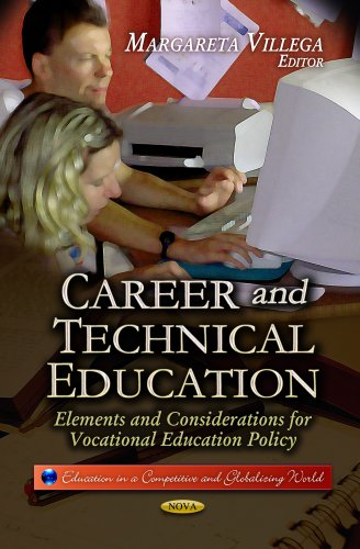 Career and Technical Education: Elements and Considerations for Vocational Education Policy (Education in a Competitive