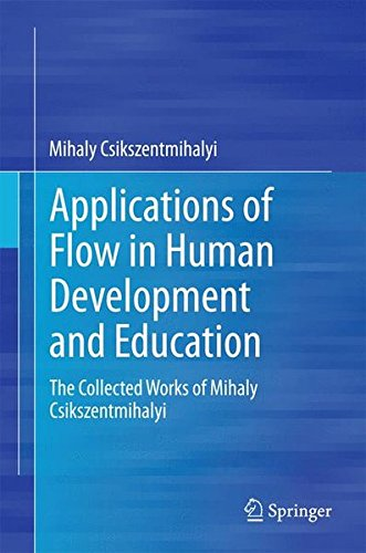 Applications of Flow in Human Development and Education: The Collected Works of Mihaly Csikszentmihalyi [Mihaly Csikszentmihalyi] (Tapa Dura)