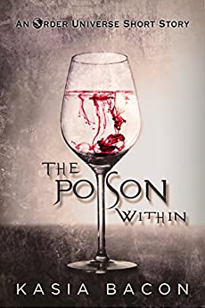 The Poison Within: An Order Universe Short Story (Inspector Skaer Book 1) by [Bacon, Kasia]