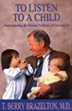 To Listen to a Child, T. Berry Brazelton, 0201632705