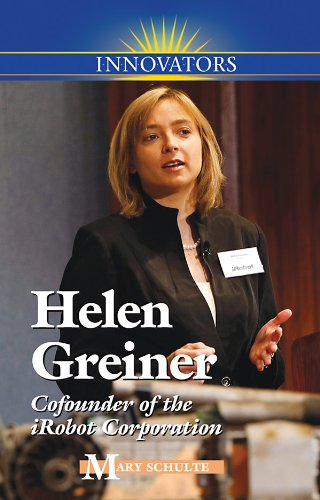 Helen Greiner: Cofounder of iRobot Corporation (Innovators) pdf