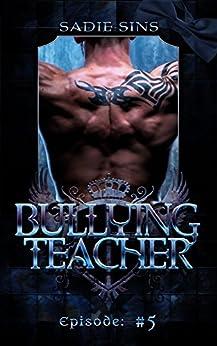 Bullying Teacher 5 (English Edition) por [Sins, Sadie]