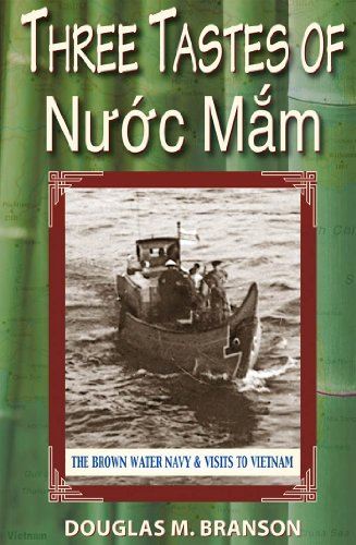 Three Tastes of Nuoc Mam: The Brown Water Navy and Visits to Vietnam