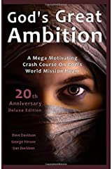 God's Great Ambition 20th Anniversary Deluxe Edition: A Mega Motivating Crash Course On God's World Mission Heart Paperback