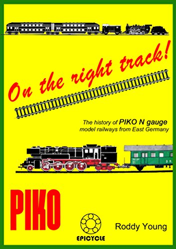 On the right track!: The history of PIKO N gauge model railways from East Germany