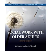 Social Work with Older Adults (4th Edition)