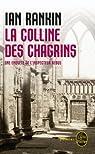 La Colline des chagrins : Une enquête de l'inspecteur Rebus par Rankin