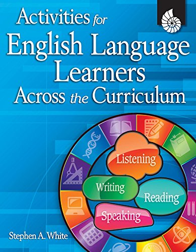 Activities for English Language Learners Across the Curriculum (Classroom ()