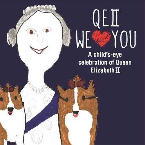 qeii-we-love-you-a-child-s-eye-celebration-of-queen-elizabeth-ii