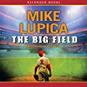 The Big Field Audiobook by Mike Lupica Narrated by Christopher Evan Welch