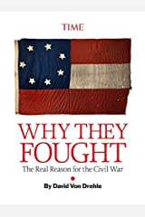 Why They Fought: The Real Reason for the Civil War (Kindle Single) Kindle Edition