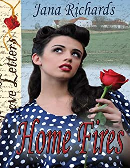 Home Fires (Love Letters) by [Richards, Jana]