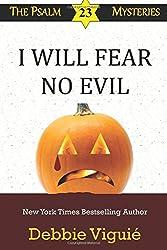 I Will Fear No Evil (Psalm 23 Mysteries) (Volume 10)