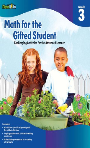 Math for the Gifted Student: Challenging Activities for the Advanced Learner, Grade 3 (FlashKids Series)