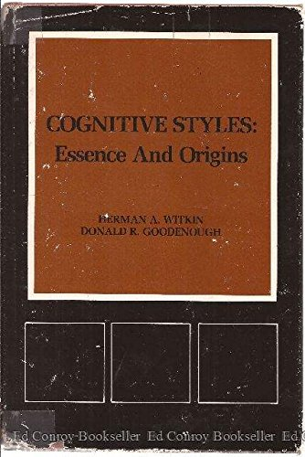 Cognitive Styles, Essence and Origins: Field Dependence and Field Independence (Psychological Issues)