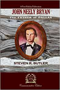 Founding Father: The Life and Times of John Neely Bryan
