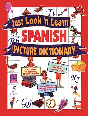 Just Look 'n Learn Spanish Picture Dictionary [JUST LOOK N LEARN SPANISH PICT] pdf epub