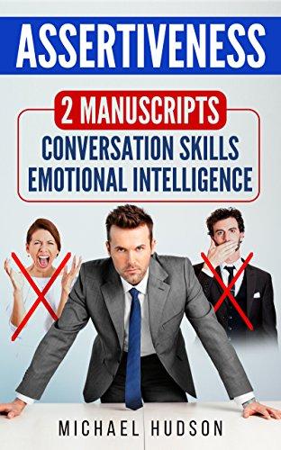 [READ] Assertiveness: 2 Manuscripts - Conversation skills, Emotional intelligence<br />P.P.T
