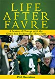 Life After Favre: A Season of Change with the Green Bay Packers and their Fans by Phil Hanrahan front cover
