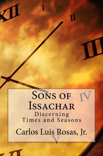 Sons of Issachar: Discerning the Times and Seasons (Volume 1) pdf